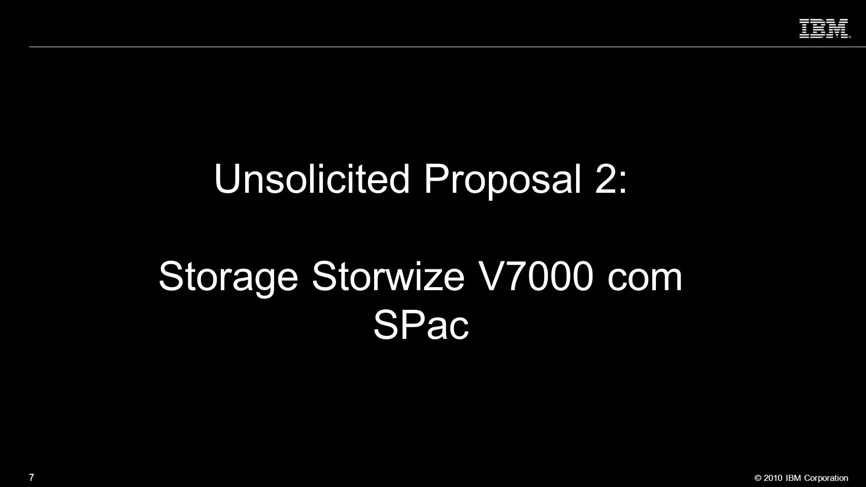 Unsolicited Proposal 2: Storage Storwize V7000 com SPac