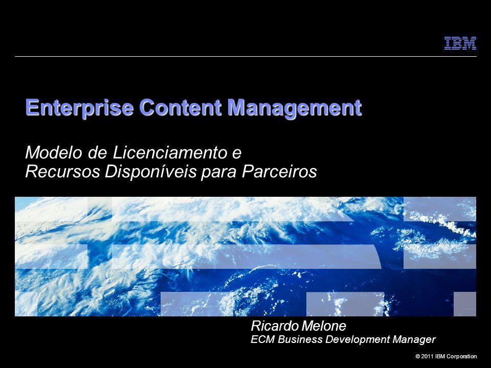 Enterprise Content Management Modelo de Licenciamento e Recursos Disponíveis para Parceiros