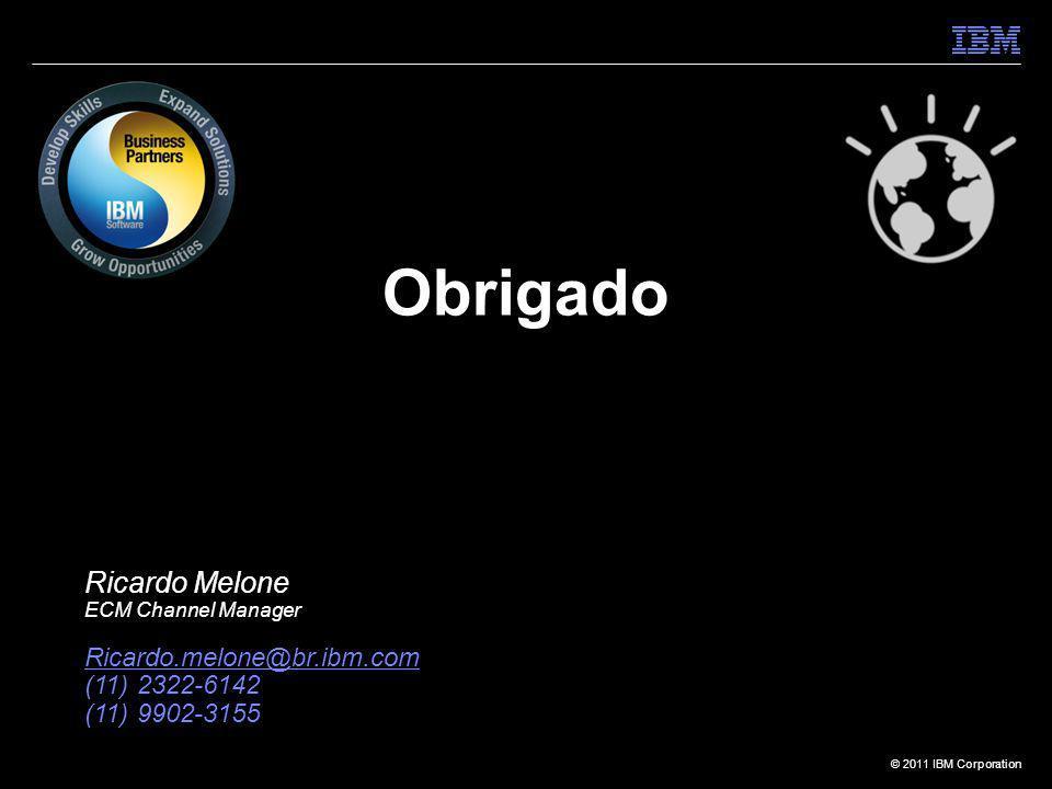 Obrigado Ricardo Melone Ricardo.melone@br.ibm.com (11) 2322-6142