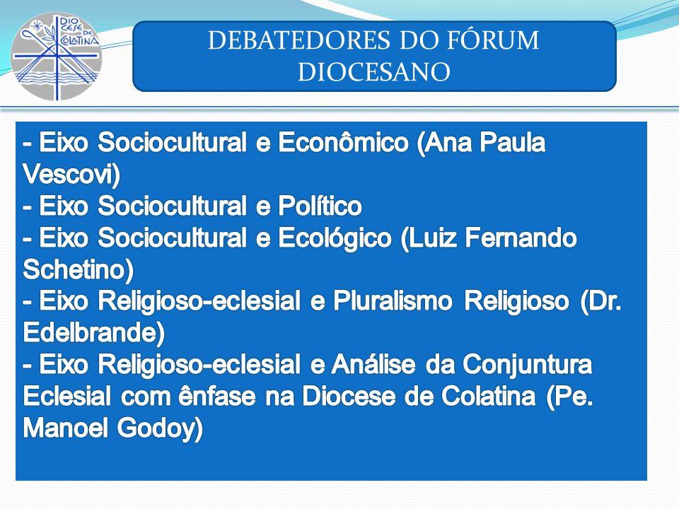 DEBATEDORES DO FÓRUM DIOCESANO