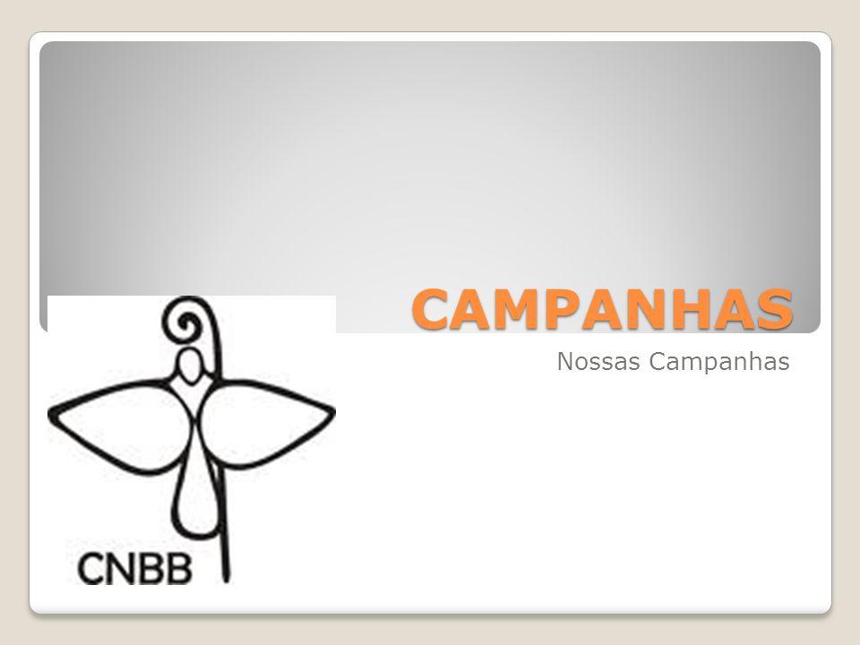 CAMPANHAS Nossas Campanhas