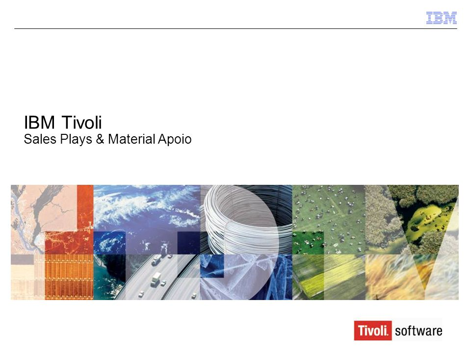 IBM Tivoli Sales Plays & Material Apoio