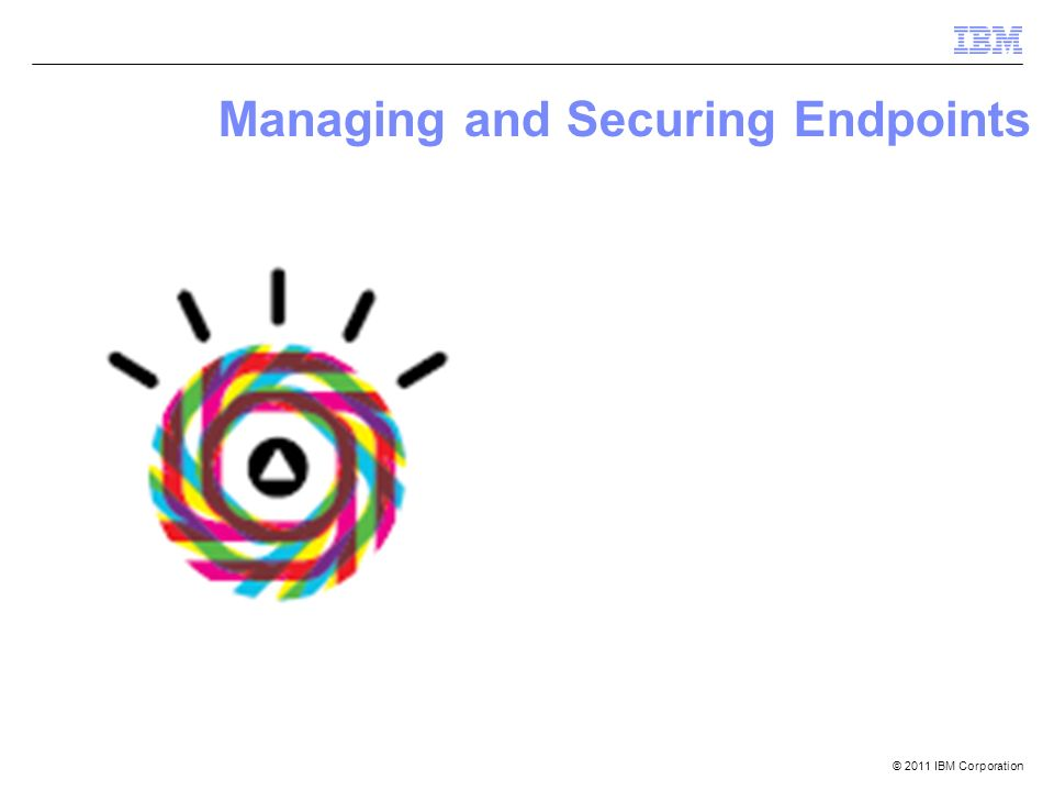 Managing and Securing Endpoints