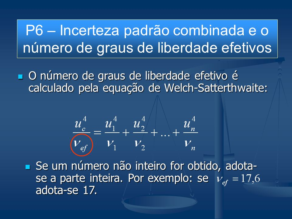 P6 – Incerteza padrão combinada e o número de graus de liberdade efetivos