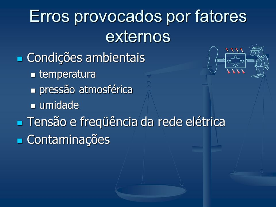 Erros provocados por fatores externos