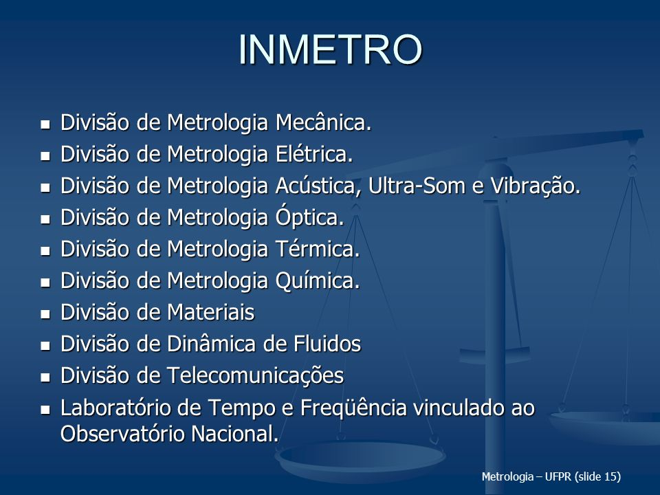 INMETRO Divisão de Metrologia Mecânica.