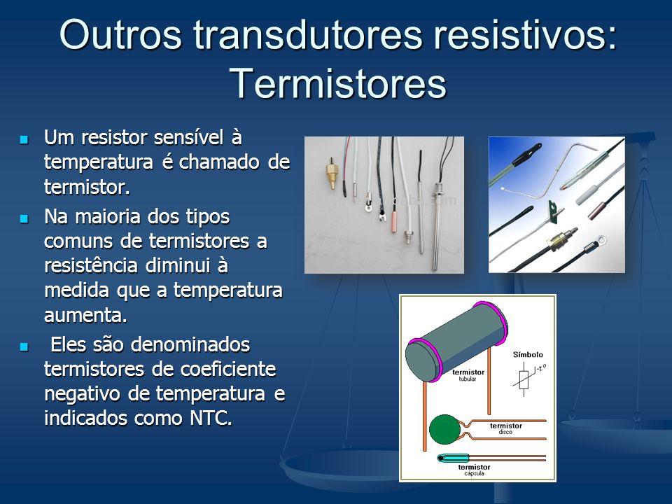 Outros transdutores resistivos: Termistores