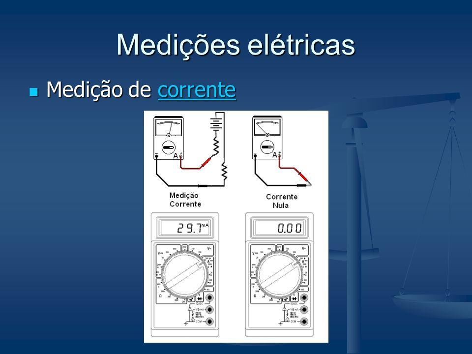 Medições elétricas Medição de corrente
