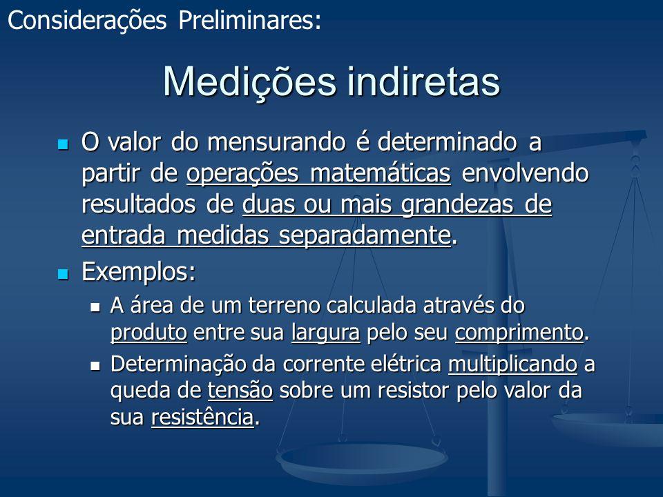 Medições indiretas Considerações Preliminares: