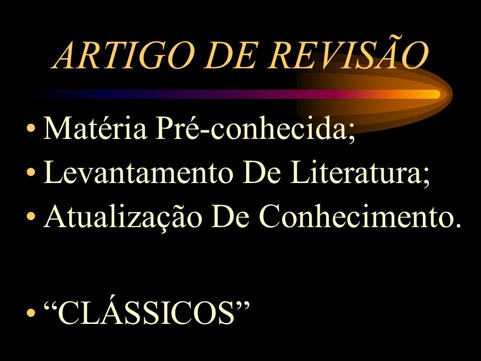 ARTIGO DE REVISÃO Matéria Pré-conhecida; Levantamento De Literatura;