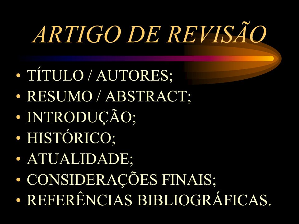 ARTIGO DE REVISÃO TÍTULO / AUTORES; RESUMO / ABSTRACT; INTRODUÇÃO;