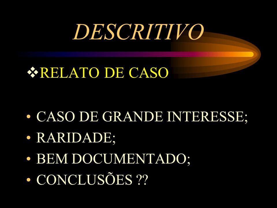 DESCRITIVO RELATO DE CASO CASO DE GRANDE INTERESSE; RARIDADE;