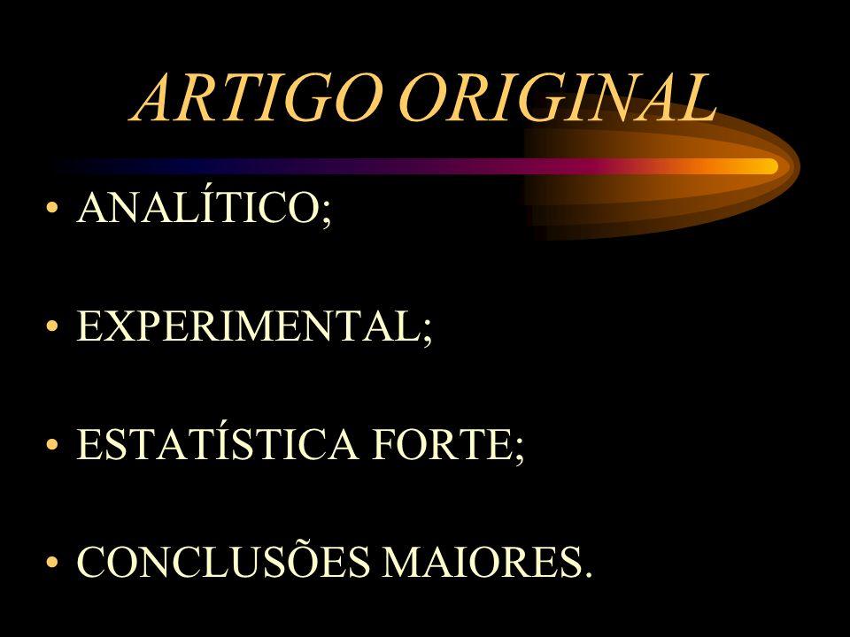 ARTIGO ORIGINAL ANALÍTICO; EXPERIMENTAL; ESTATÍSTICA FORTE;