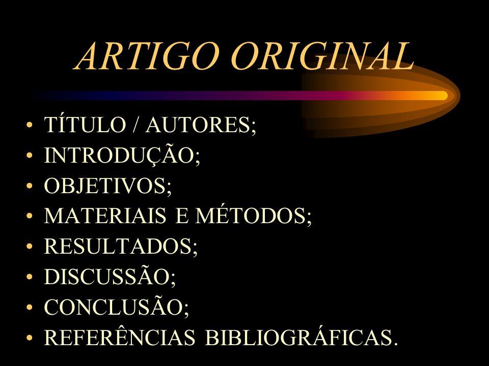 ARTIGO ORIGINAL TÍTULO / AUTORES; INTRODUÇÃO; OBJETIVOS;