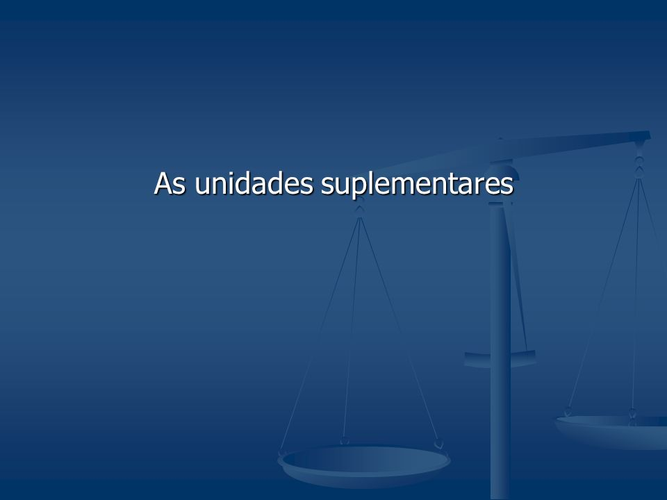 As unidades suplementares