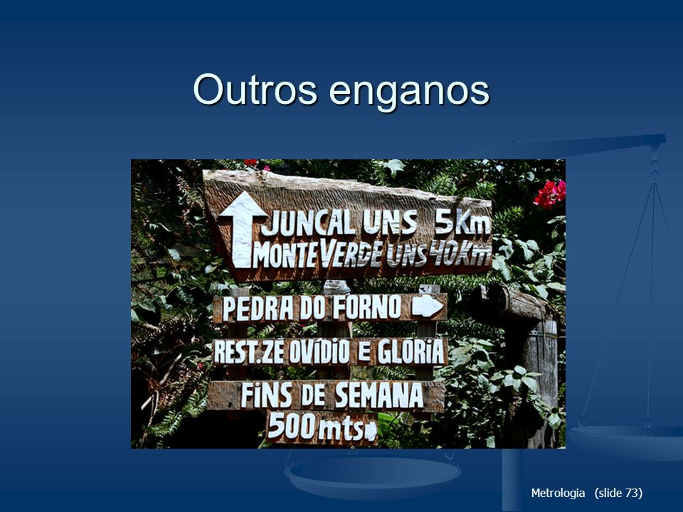 Outros enganos Metrologia (slide 73)