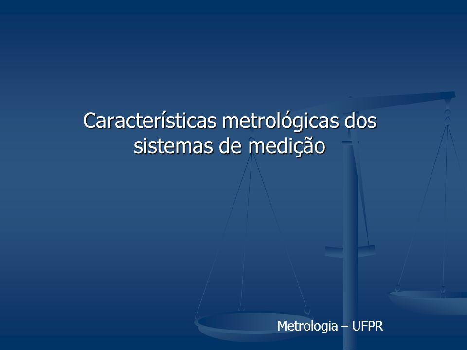 Características metrológicas dos sistemas de medição