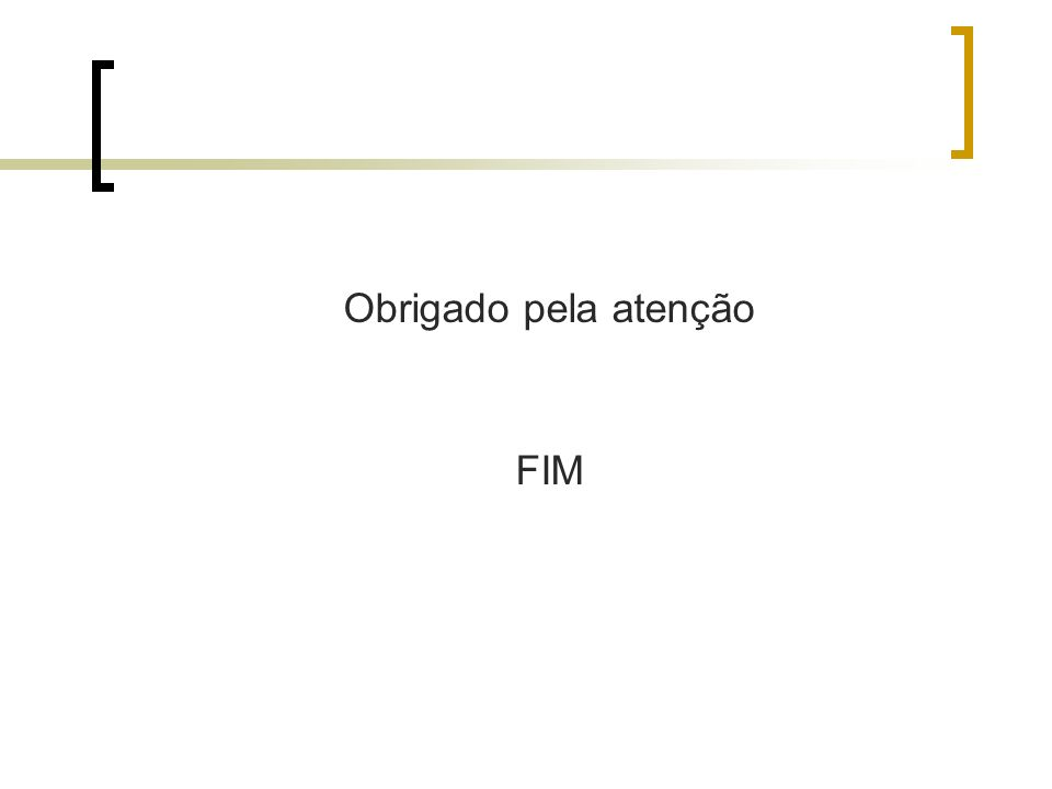 Obrigado pela atenção FIM