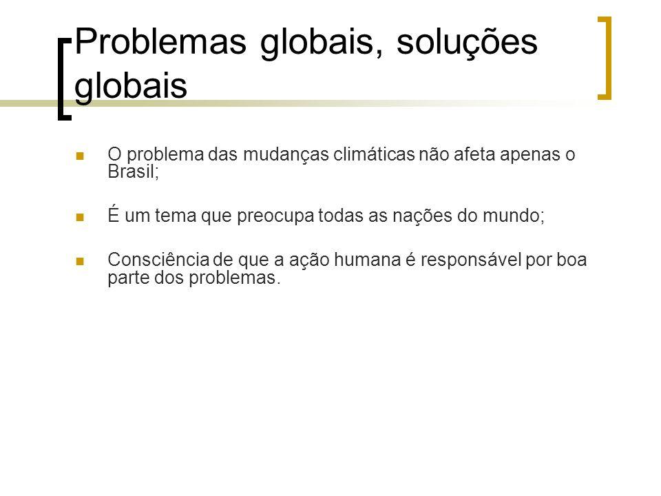 Problemas globais, soluções globais