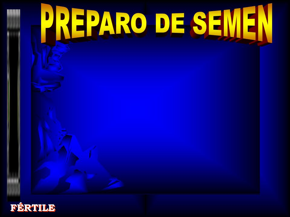 PREPARO DE SEMEN FÉRTILE