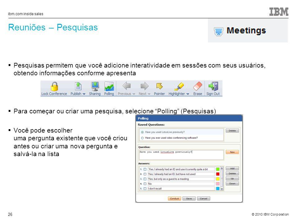 Reuniões – Pesquisas Pesquisas permitem que você adicione interatividade em sessões com seus usuários, obtendo informações conforme apresenta.