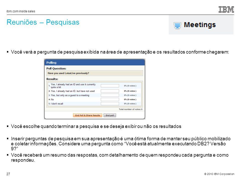 Reuniões – Pesquisas Você verá a pergunta de pesquisa exibida na área de apresentação e os resultados conforme chegarem: