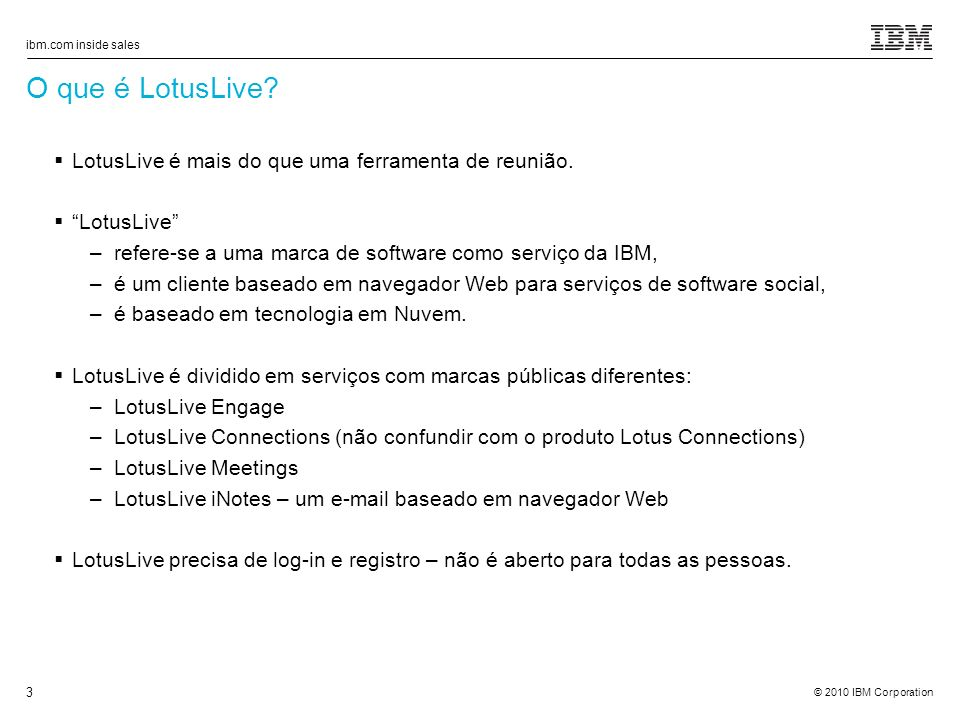 O que é LotusLive LotusLive é mais do que uma ferramenta de reunião.