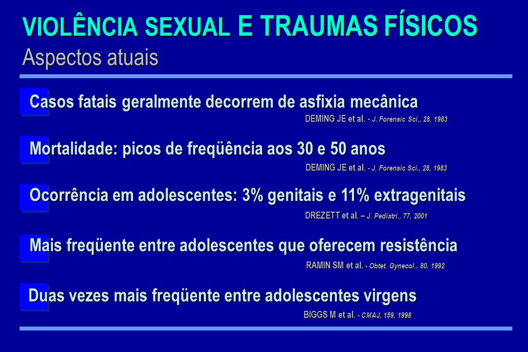 VIOLÊNCIA SEXUAL E TRAUMAS FÍSICOS Aspectos atuais
