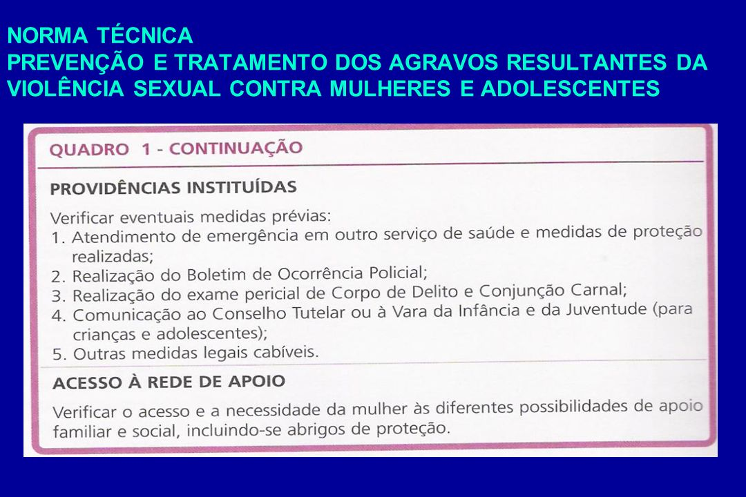 NORMA TÉCNICA PREVENÇÃO E TRATAMENTO DOS AGRAVOS RESULTANTES DA VIOLÊNCIA SEXUAL CONTRA MULHERES E ADOLESCENTES