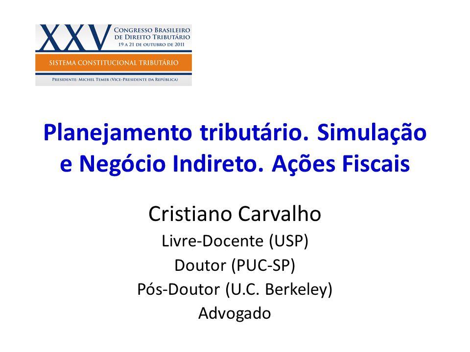 Planejamento tributário. Simulação e Negócio Indireto. Ações Fiscais