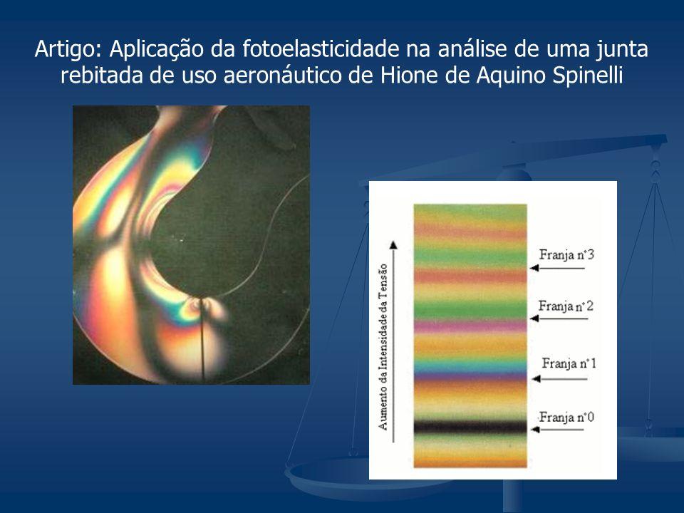 Artigo: Aplicação da fotoelasticidade na análise de uma junta rebitada de uso aeronáutico de Hione de Aquino Spinelli