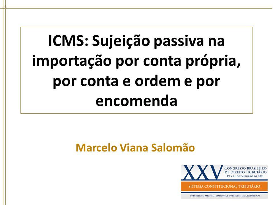 ICMS: Sujeição passiva na importação por conta própria, por conta e ordem e por encomenda