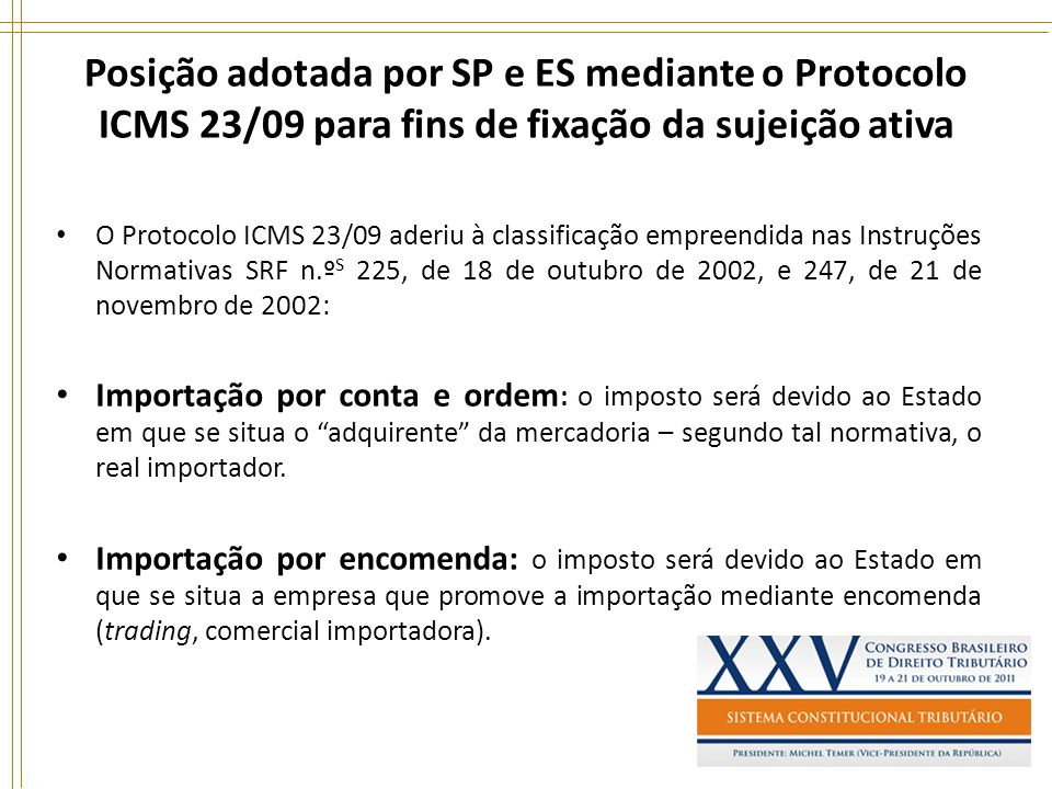 Posição adotada por SP e ES mediante o Protocolo ICMS 23/09 para fins de fixação da sujeição ativa