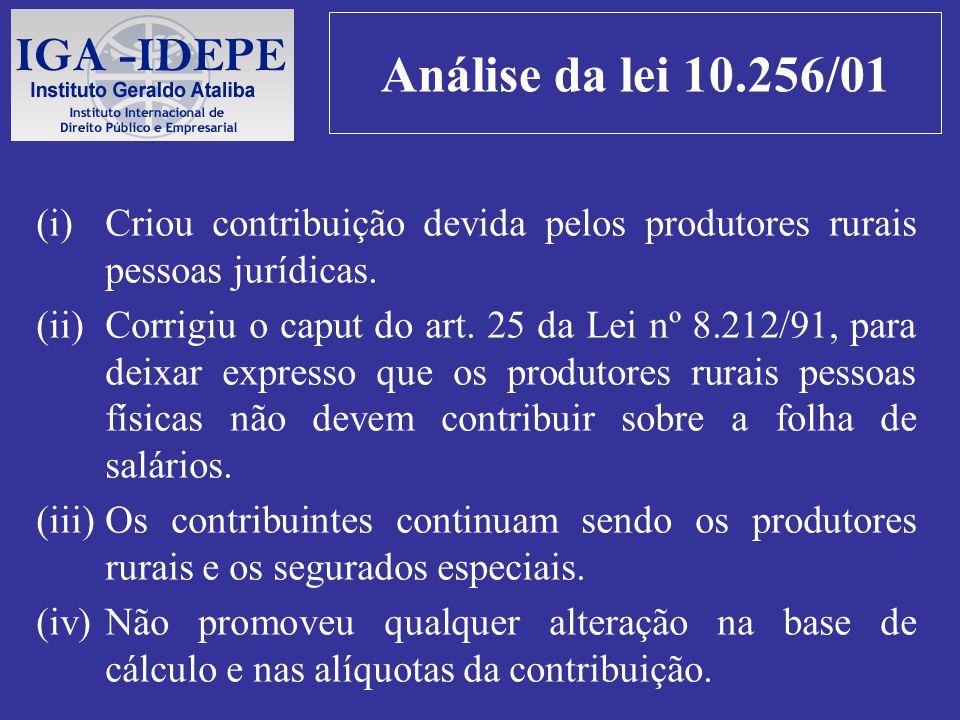 Análise da lei 10.256/01 Criou contribuição devida pelos produtores rurais pessoas jurídicas.
