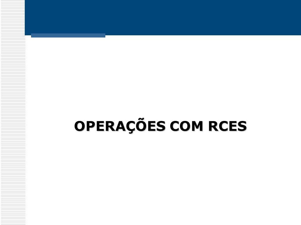 OPERAÇÕES COM RCES