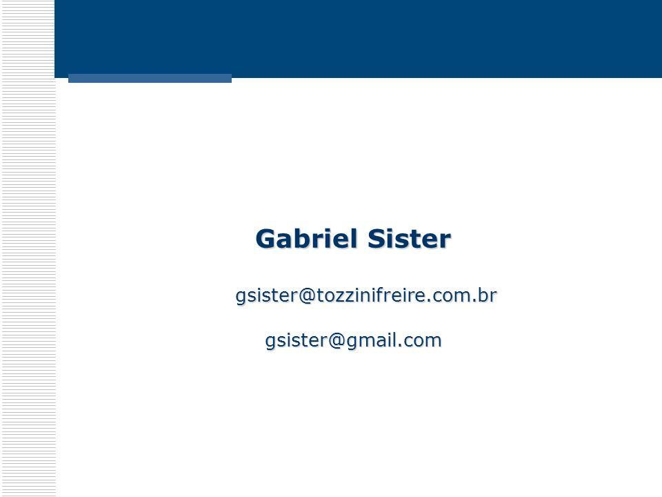 Gabriel Sister gsister@tozzinifreire.com.br gsister@gmail.com