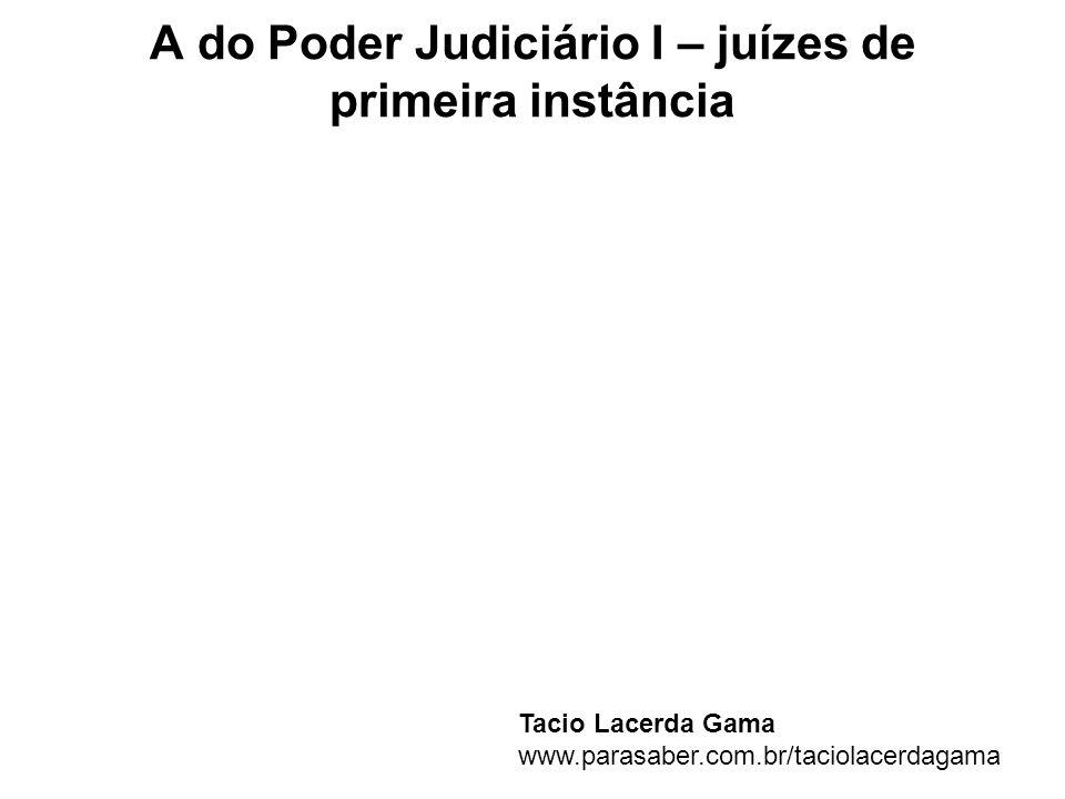 A do Poder Judiciário I – juízes de primeira instância
