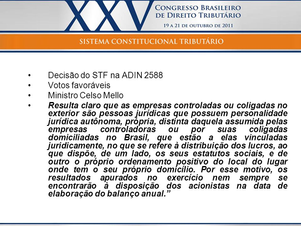 Decisão do STF na ADIN 2588 Votos favoráveis. Ministro Celso Mello.