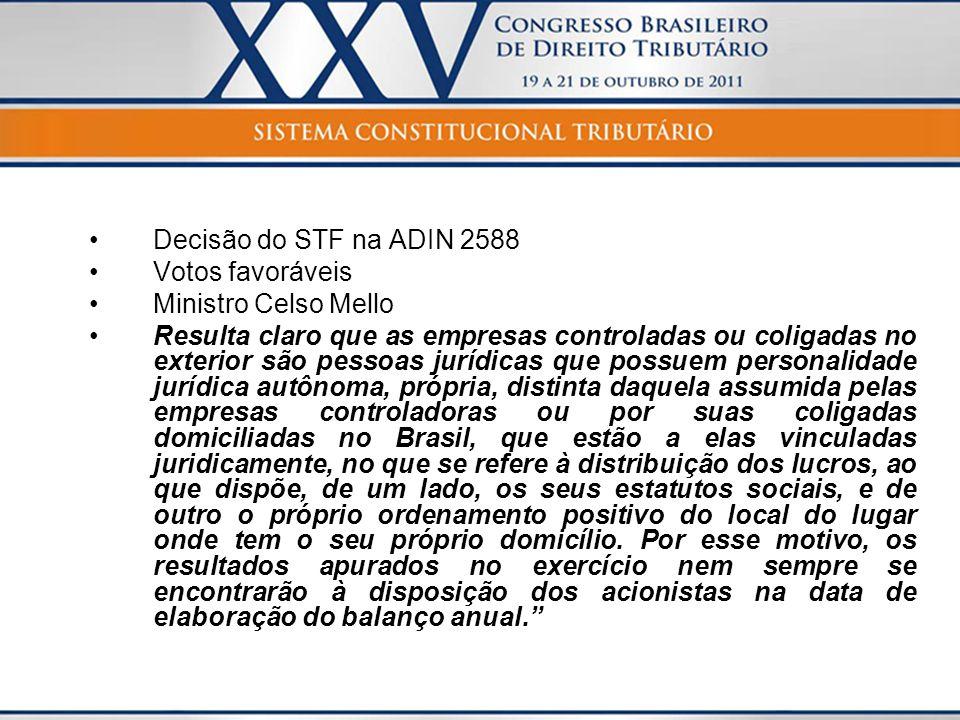 Decisão do STF na ADIN 2588Votos favoráveis. Ministro Celso Mello.