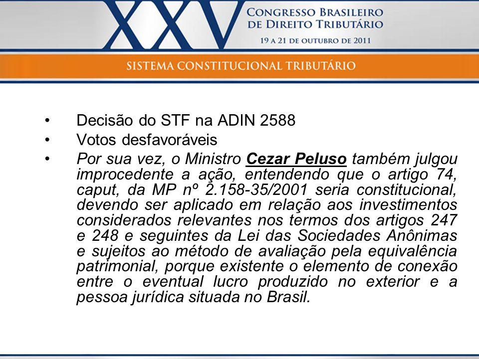 Decisão do STF na ADIN 2588 Votos desfavoráveis.