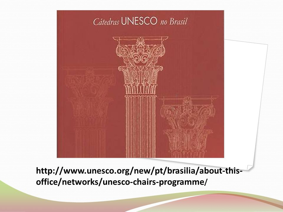 http://www.unesco.org/new/pt/brasilia/about-this-office/networks/unesco-chairs-programme/