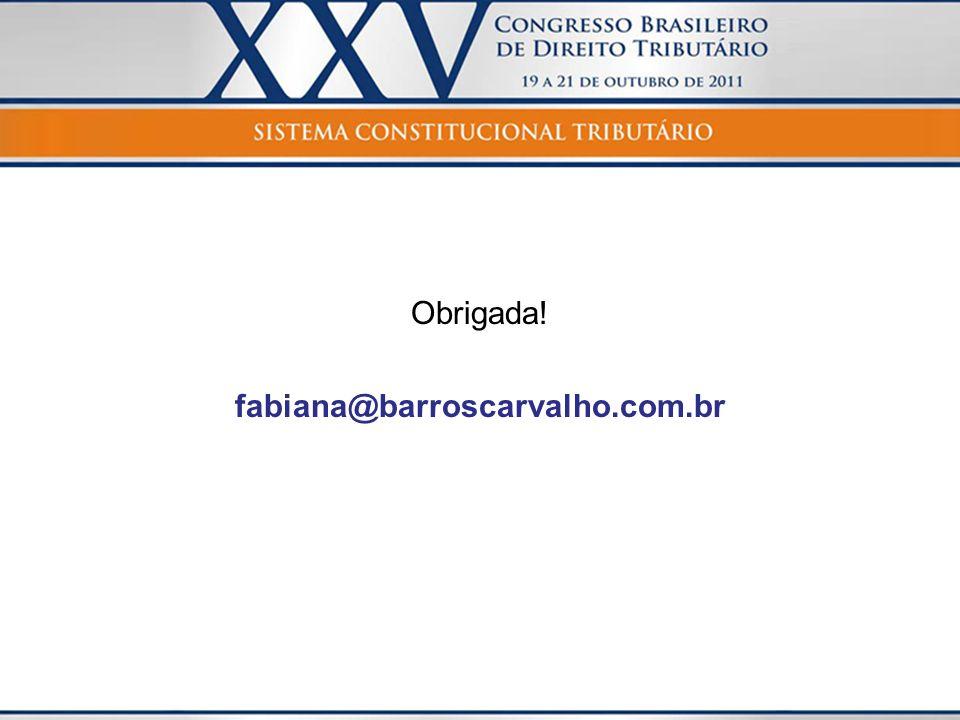 Obrigada! fabiana@barroscarvalho.com.br