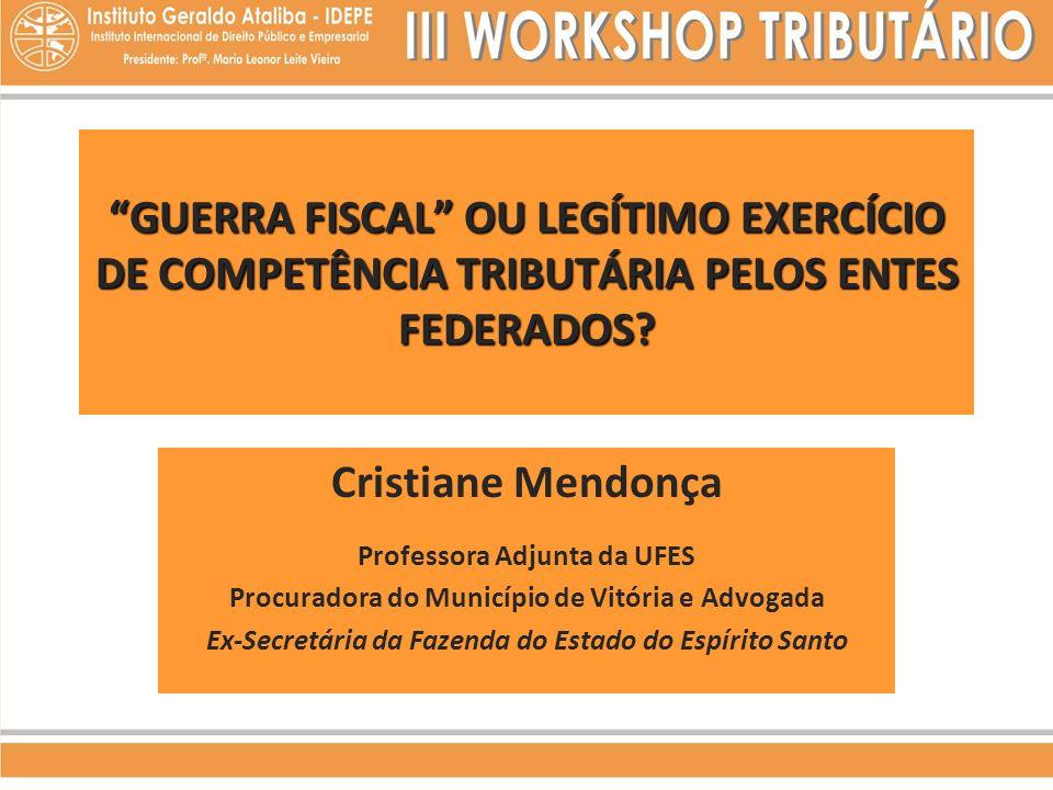 GUERRA FISCAL OU LEGÍTIMO EXERCÍCIO DE COMPETÊNCIA TRIBUTÁRIA PELOS ENTES FEDERADOS