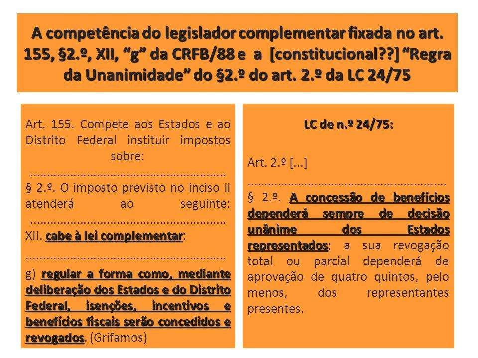A competência do legislador complementar fixada no art. 155, §2