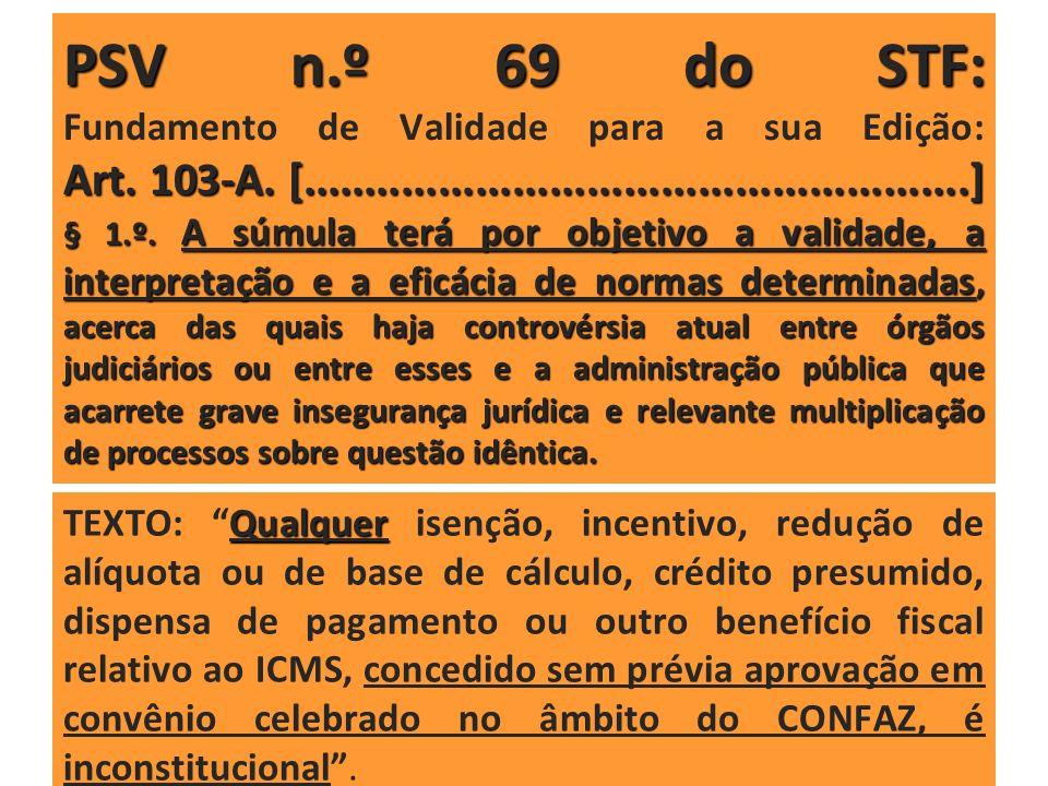PSV n. º 69 do STF: Fundamento de Validade para a sua Edição: Art