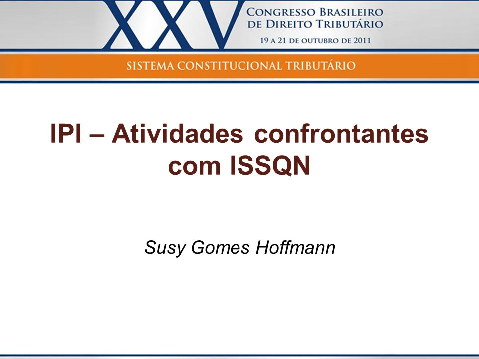 IPI – Atividades confrontantes com ISSQN