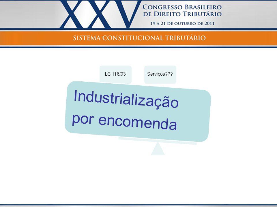 LC 116/03 por encomenda Industrialização Serviços