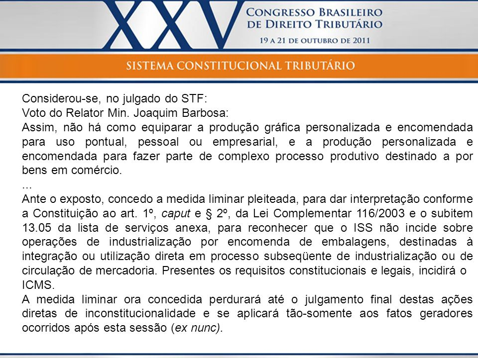 Considerou-se, no julgado do STF: