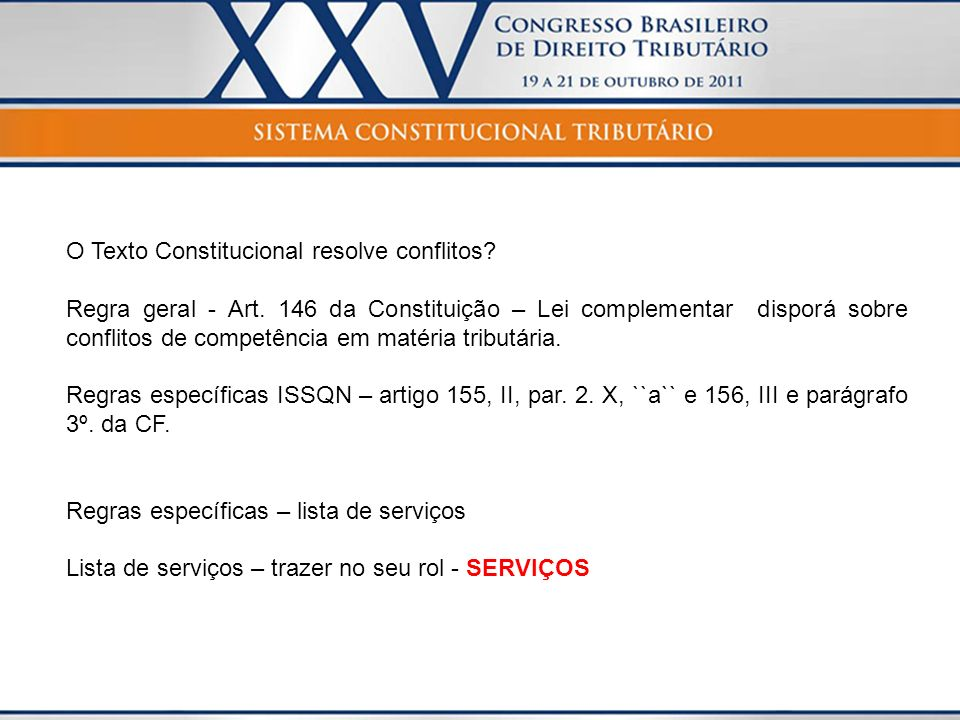 O Texto Constitucional resolve conflitos