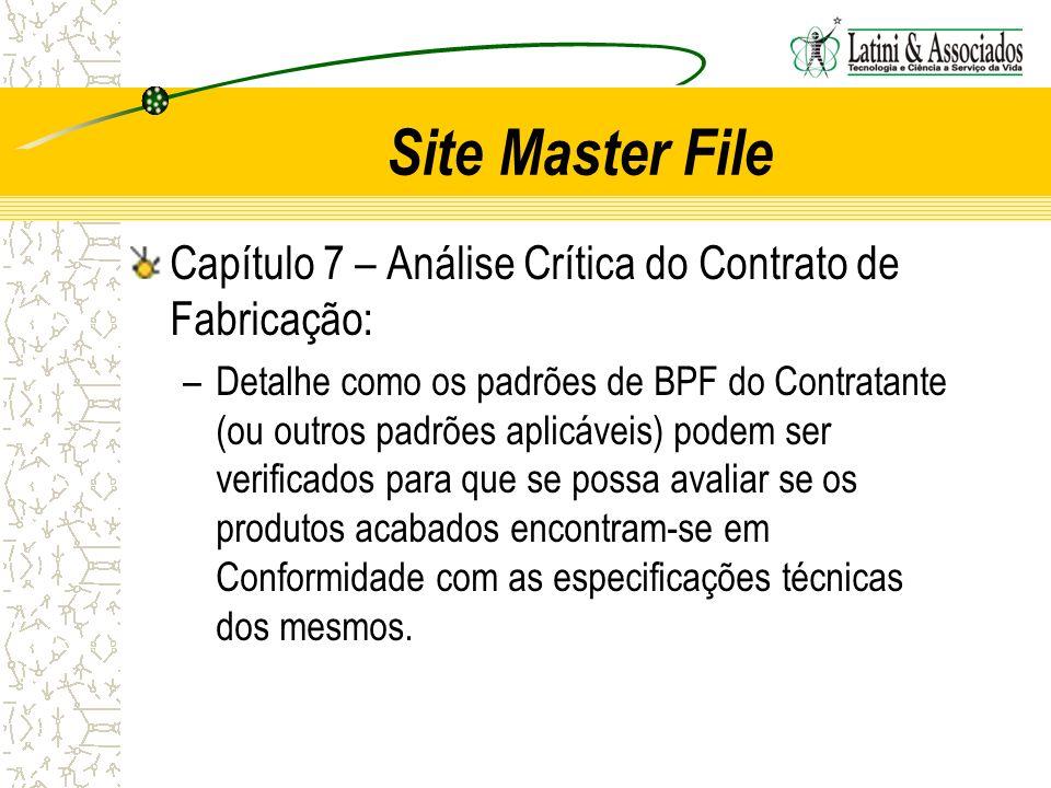 Site Master File Capítulo 7 – Análise Crítica do Contrato de Fabricação: